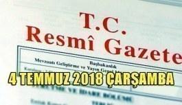 4 Temmuz 2018 Çarşamba Tarihli TC Resmi Gazete Kararları