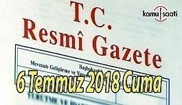6 Temmuz 2018 Cuma Tarihli TC Resmi Gazete Kararları
