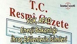 701 sayılı son KHK ile SGK,  AFAD, Enerji Bakanlığı İhraç Edilenlerin İsimleri