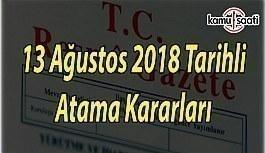 13 Ağustos 2018 Tarihli Atama Kararları