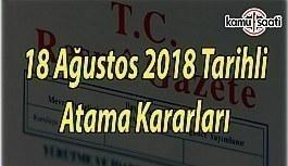 18 Ağustos 2018 Tarihli Atama Kararları