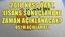 2018 KPSS ÖABT, Lisans sonuçları ne zaman açıklanacak? ÖSYM açıklaması