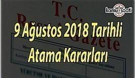 9 Ağustos 2018 Tarihli Resmi Gazete Atama Kararları