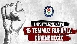 """Eğitim-Bir-Sen, """"Emperyalizme karşı 15 Temmuz ruhuyla direneceğiz"""""""