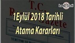 1 Eylül 2018 Tarihli Atama Kararları - Resmi Gazete Atama Kararları