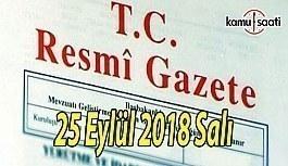 25 Eylül 2018 Salı Tarihli TC Resmi Gazete Kararları