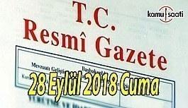 28 Eylül 2018 Cuma Tarihli TC Resmi Gazete Kararları