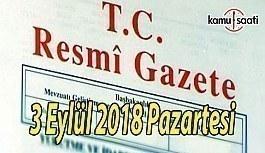 3 Eylül 2018 Pazartesi Tarihli TC Resmi Gazete Kararları