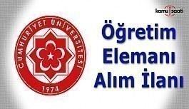Cumhuriyet Üniversitesi Öğretim Üyesi Alım İlanı