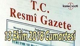 13 Ekim 2018 Cumartesi Tarihli TC Resmi Gazete Kararları