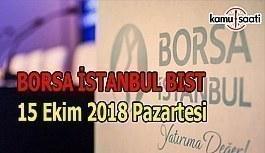 Borsa haftaya yükselişle başladı - Borsa İstanbul BİST 15 Ekim 2018 Pazartesi