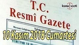 10 Kasım 2018 Cumartesi Tarihli TC Resmi Gazete Kararları