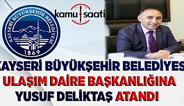 Kayseri Büyükşehir Belediyesinde Atama