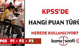 KPSS'de Puan Türleri nerede kullanılıyor?