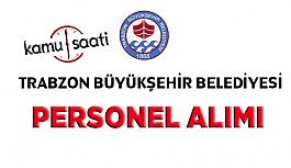 Trabzon Büyükşehir Belediyesi Personel Alımı