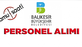 Balıkesir Büyükşehir Belediyesi Personel Alımı 2019