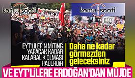 Başkan Erdoğan EYT'lilerle görüşülmesi talimatı verdi
