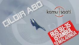 SU-35 İstanbul Semalarında Amerika F-35...