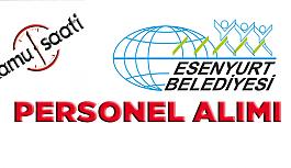 Esenyurt Belediyesi Personel Alımı, İş Başvurusu