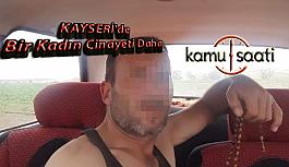 Kayseri'de Yine Kadın Cinayeti