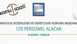 Bankacılık Denetleme ve Düzenleme Kurumu BDDK 125 Personel Alımı Yapacak
