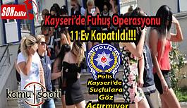 Kayseri'de Fuhuş Operasyonu Fuhuş İçin Kullanılan 11 Ev Kapatıldı