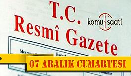 07 Aralık 2019 Cumartesi Tarihli TC Resmi Gazete Kararları