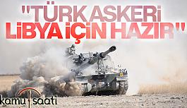 Türk Askeri Libya İçin  Hazırız Mesajı Verdi!