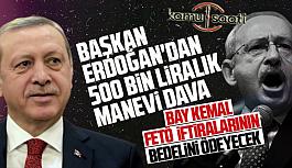 Erdoğan'dan Kılıçdaroğlu'na Şok tazminat davası!!!