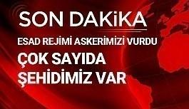 Esed rejimi Türk askerine saldırdı! Çok sayıda şehidimiz var