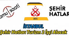 İstanbul Şehir Hatları Turizm 2 İşçi Alacak