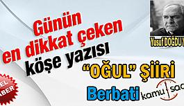 """""""OĞUL"""" Şiiri Berbati Yusuf DOĞDU"""