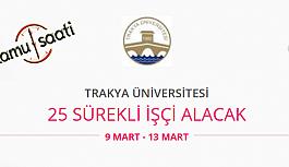 Trakya Üniversitesi 25 İşçi Personel Alımı
