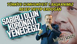 Erdoğan'dan Koronaya Karşı Mücadelede...