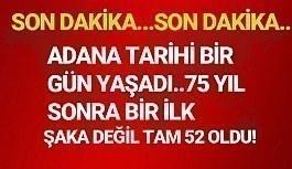 Adana tarihinde bir ilk..75 yıldan sonra ilk defa görüldü,Adana kaç derece?