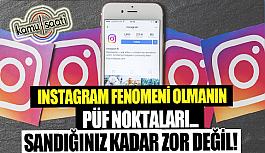 Instagram fenomeni olmanın yolları! İşte Instagram fenomeni olmak için yapmanız gereken 5 Şey!