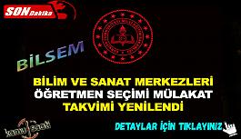 MEB, BİLSEM Öğretmen Seçimi Mülakat Takvimi Güncellendi