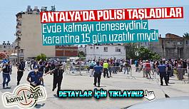 Antalya'da karantina uzatıldı, mahalleli...