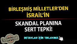 BM'den İsrail'in ilhak planına tepki! 'Yasa dışı'