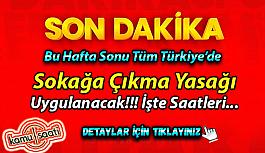 Hafta sonu tüm Türkiye'de yasak var! Saatlere dikkat! 27-28 HAZİRAN'DA SOKAĞA ÇIKMA YASAĞI HANGİ SAATLERDE?