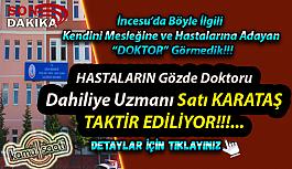 Kayseri İncesu'da Sağlık Alanında Çok Güzel Gelişmelerde Var! İncesu Devlet Hastanesi Dahiliye Uzman Doktoru Satı KARATAŞ'a Teşekkür Mesajı
