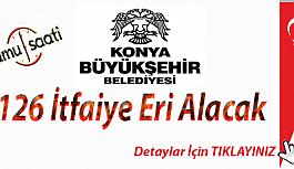 Konya Büyükşehir Belediyesi 126 İtfaiye Eri alacak