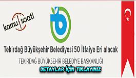 Tekirdağ Büyükşehir Belediyesi 50 İtfaiye Eri alacak