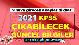2021 KPSS Güncel Bilgiler Çıkabilecek Sorular Genel Kültür 2021 KPSS