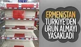 Ermenistan, Türkiye'den ürün alımını...