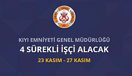 Kıyı Emniyeti Genel Müdürlüğü 4 işçi...