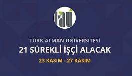 Türk Alman Üniversitesi 21 İşçi personel...