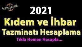 2021 kıdem tazminatı hesaplama, Kolay Kıdem ve İhbar Hesaplama hızlı hesaplama programı