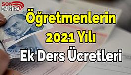 Kadrolu ve Sözleşmeli Öğretmen 2021 Yılı Ek Ders Ücretleri Net ve Brüt Ne Kadar Oldu?
