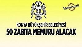Konya Büyükşehir Belediyesi 50 zabıta memuru alacak Zabıta iş ilanı şartları iş başvurusu ve başvuru formu